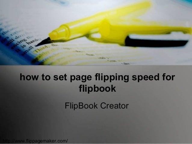 how to set page flipping speed for flipbook FlipBook Creator  http://www.flippagemaker.com/