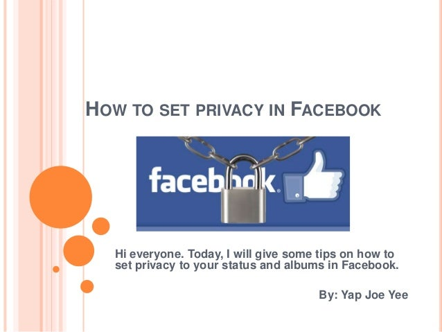 HOW TO SET PRIVACY IN FACEBOOK Hi everyone. Today, I will give some tips on how to set privacy to your status and albums i...