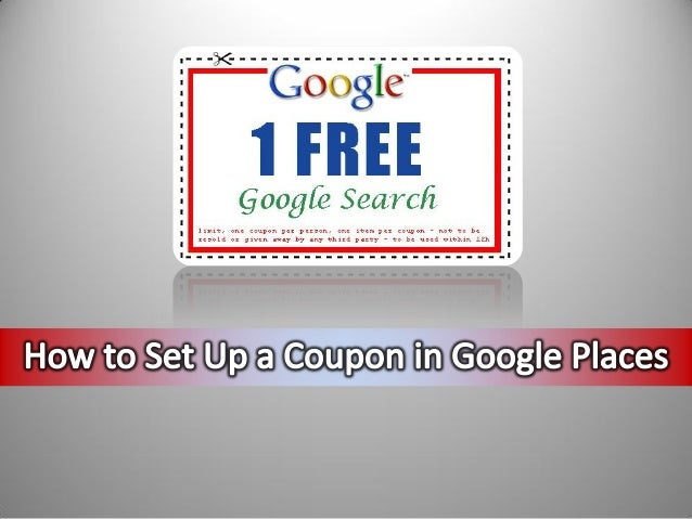 • Google OffersSimply access Google Offers and   Deals through the Offers tab,   in the upper left-hand corner     of your...
