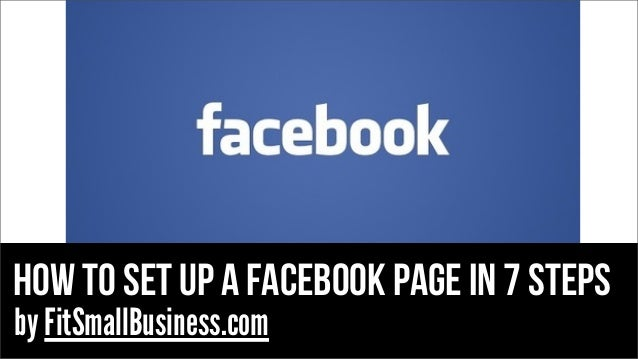 how to set up a facebook page in 7 steps by FitSmallBusiness.com