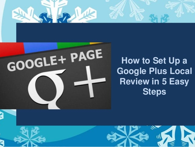 How to Set Up aGoogle Plus LocalReview in 5 Easy     Steps