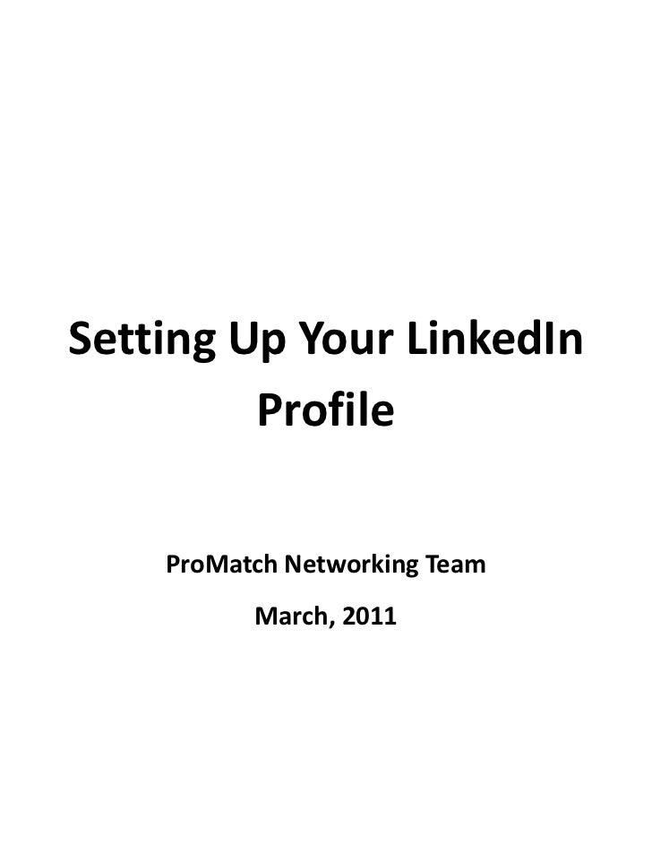 Setting Up Your LinkedIn         Profile    ProMatch Networking Team          March, 2011