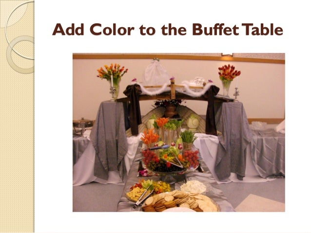 9. Add Color To The Buffet Table ...