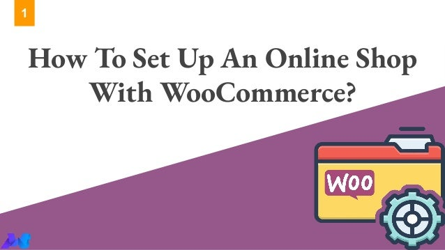 How To Set Up An Online Shop With WooCommerce? 1