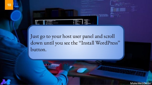 """Just go to your host user panel and scroll down until you see the """"Install WordPress"""" button. MakeWebBetter 10"""