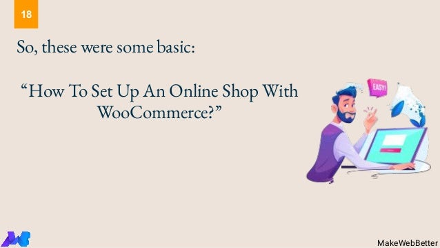 """So, these were some basic: """"How To Set Up An Online Shop With WooCommerce?"""" MakeWebBetter 18"""