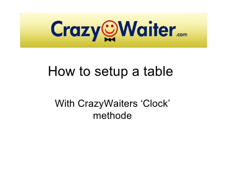 How to setup a table With CrazyWaiters 'Clock'         methode