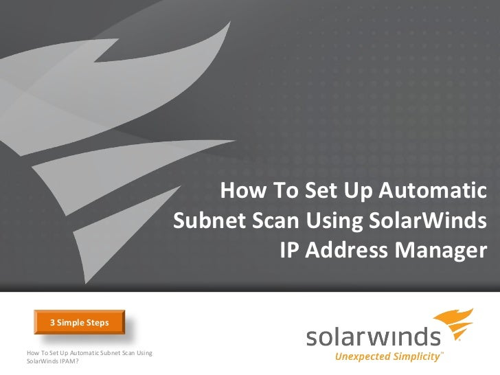 How To Set Up Automatic                                            Subnet Scan Using SolarWinds                           ...