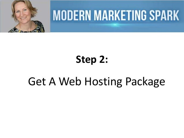 Step 2:  Get A Web Hosting Package