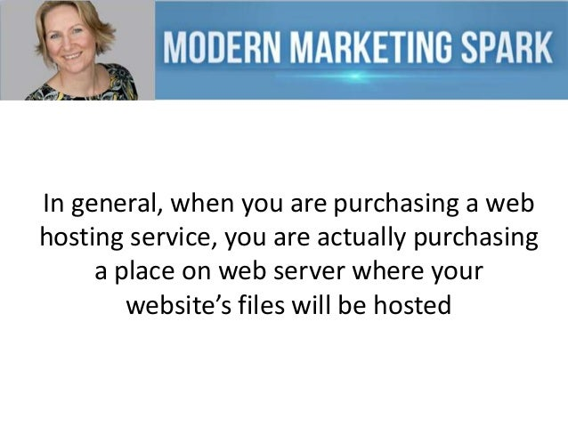 In general, when you are purchasing a web hosting service, you are actually purchasing a place on web server where your we...