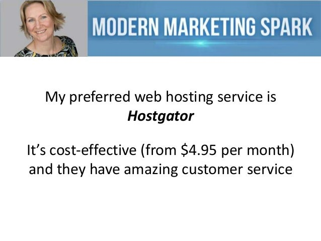 My preferred web hosting service is Hostgator It's cost-effective (from $4.95 per month) and they have amazing customer se...