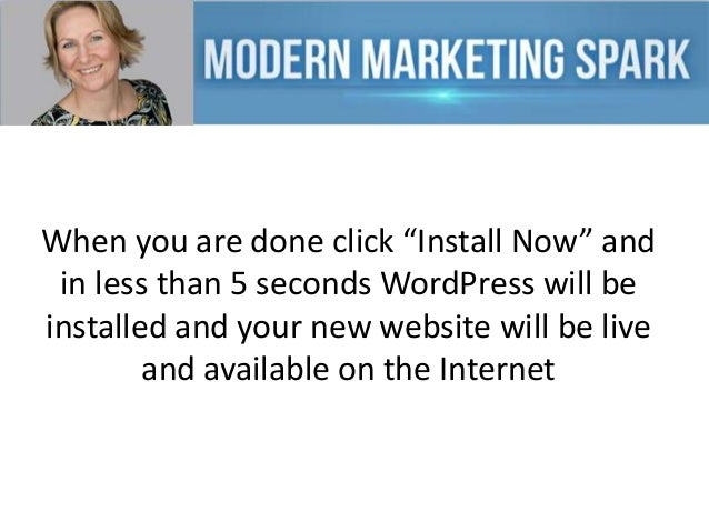 """When you are done click """"Install Now"""" and in less than 5 seconds WordPress will be installed and your new website will be ..."""