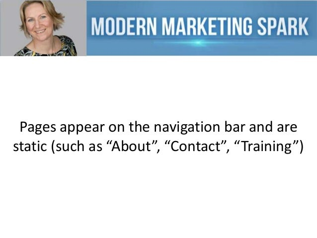 """Pages appear on the navigation bar and are static (such as """"About"""", """"Contact"""", """"Training"""")"""