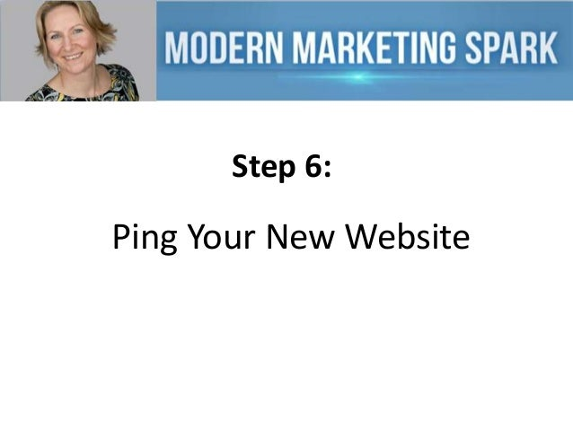 Step 6:  Ping Your New Website