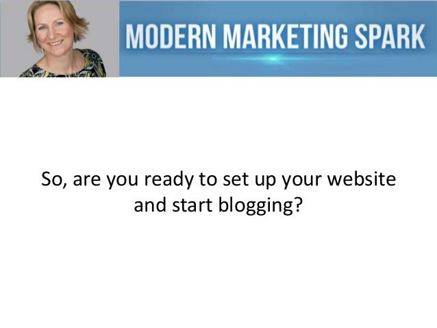 So, are you ready to set up your website and start blogging?