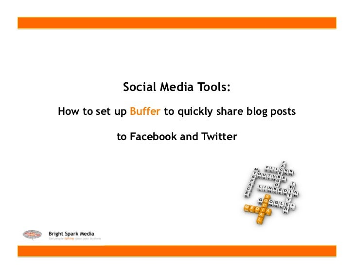 Social Media Tools:How to set up Buffer to quickly share blog posts           to Facebook and Twitter