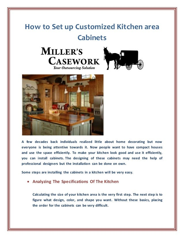 How to Set up Customized Kitchen area Cabinets A few decades back individuals realized little about home decorating but no...