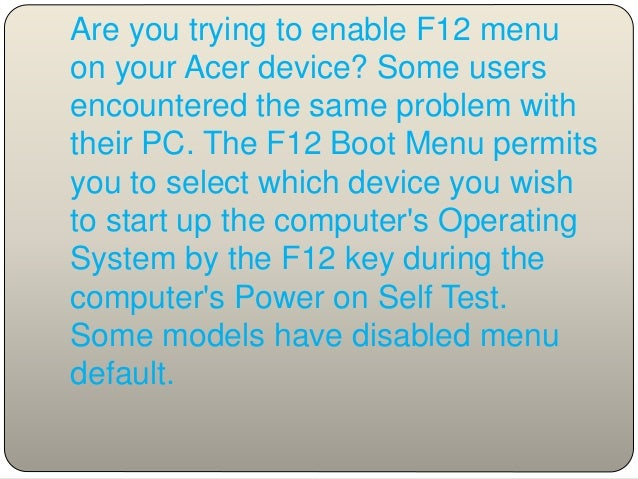 HOW TO SET UP F12 MENU ON YOUR ACER NOTEBOOK?