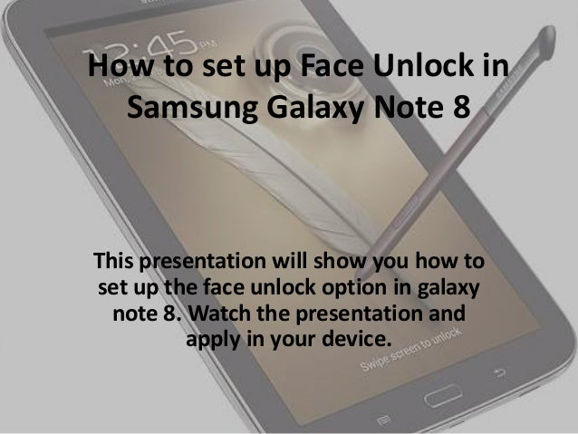 Samsung Galaxy Note 8: How to set up Face Unlock for security
