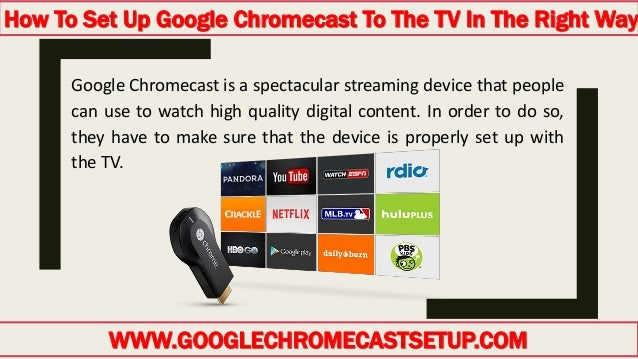 How to set up google chromecast to the tv in the right way