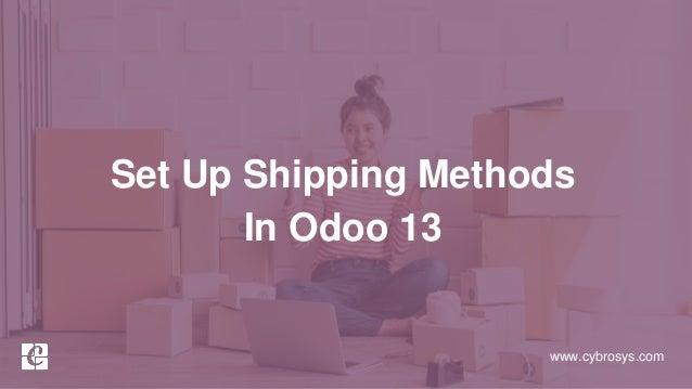 www.cybrosys.com Set Up Shipping Methods In Odoo 13