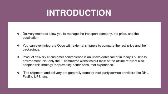 INTRODUCTION ❖ Delivery methods allow you to manage the transport company, the price, and the destination. ❖ You can even ...