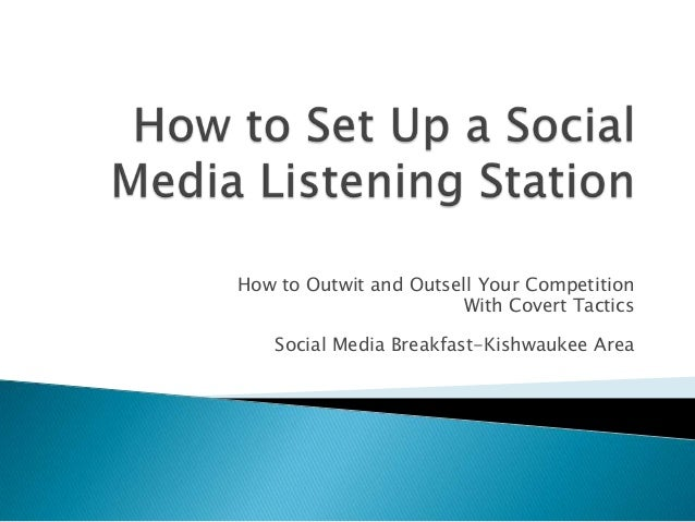 How to Outwit and Outsell Your Competition With Covert Tactics Social Media Breakfast-Kishwaukee Area
