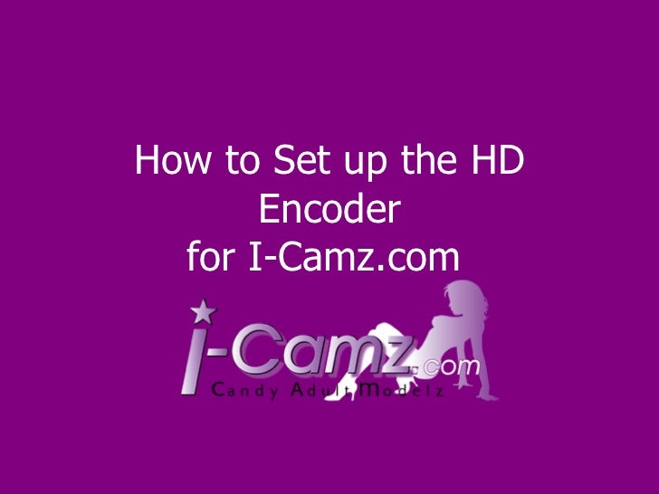 How to Set up the HD Encoder for I-Camz.com