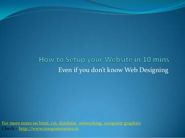 Even if you don't know Web DesigningFor more notes on html, css, database, networking, computer graphicsCheck – http://www...