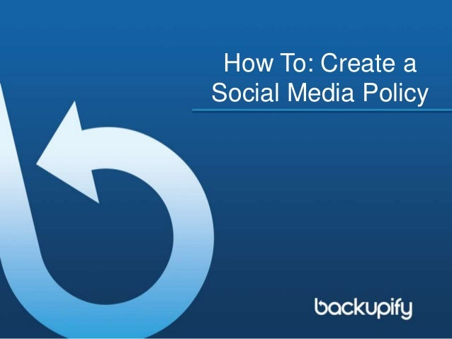 How To: Create a Social Media Policy