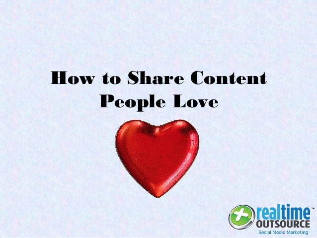 How to Share Content People Love