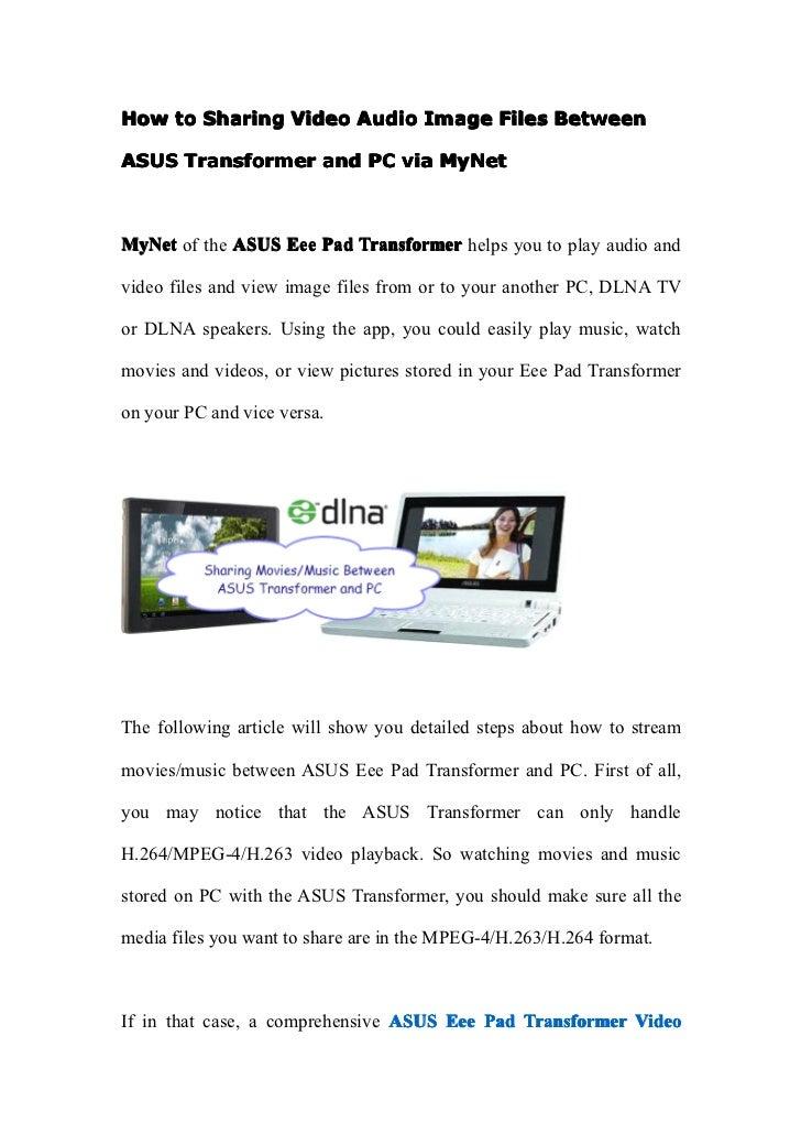 How to Sharing Video Audio Image Files BetweenASUS Transformer and PC via MyNetMyNet of the ASUS Eee Pad Transformer helps...