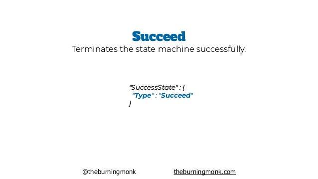 """@theburningmonk theburningmonk.com """"FailState"""" : { """"Type"""" : """"Fail"""", """"Error"""" : """"TypeA"""", """"Cause"""" : """"Kaiju Attack"""", } Fail T..."""