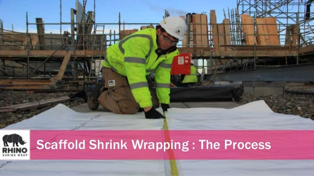 Scaffold Shrink Wrapping : The Process