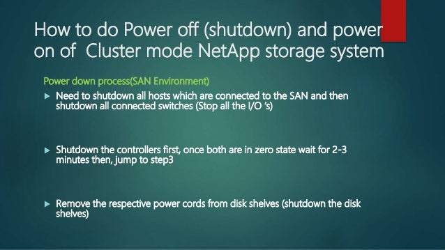 How to do Power off (shutdown) and power on of Cluster mode NetApp storage system Power down process(SAN Environment)  Ne...