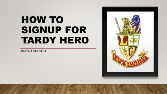 HOW TO SIGNUP FOR TARDY HERO PARENT VERSION