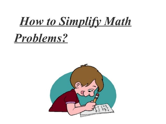 How to Simplify MathProblems?