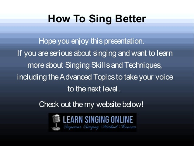 how-to-sing-better-6-638.jpg?cb=1376129953
