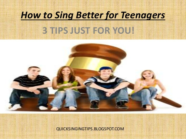 how to sing better for teenagers 3 quick super singing tips. Black Bedroom Furniture Sets. Home Design Ideas