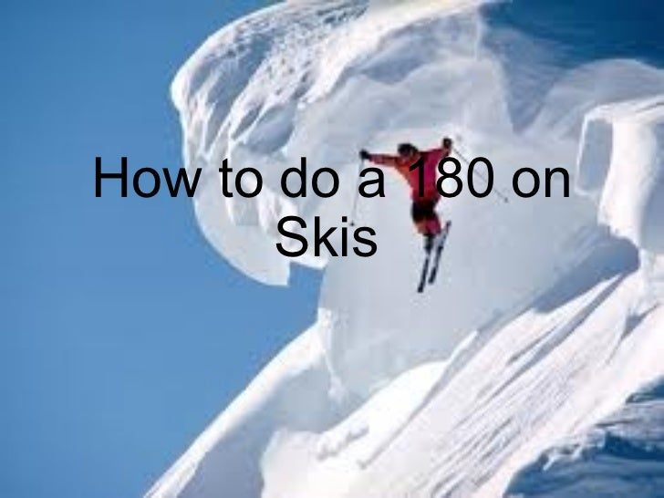 How to do a 180 on Skis