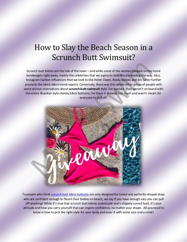 How to Slay the Beach Season in a Scrunch Butt Swimsuit? Scrunch butt bikinis are the talk of the town – and while some of...