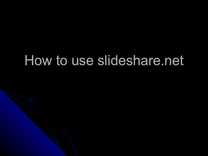 How to use slideshare.net