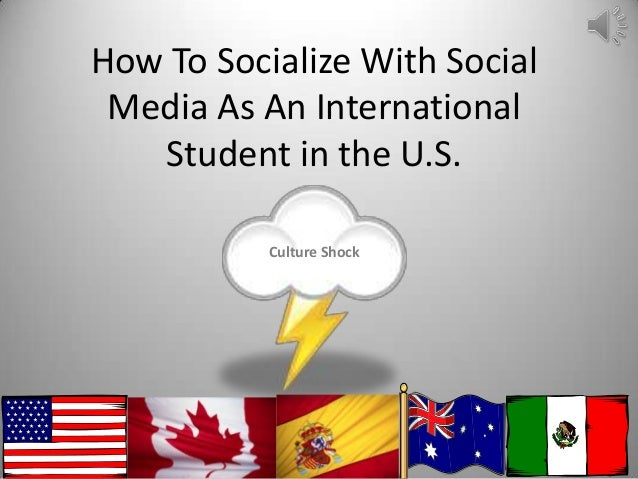 How To Socialize With Social Media As An International Student in the U.S. Culture Shock