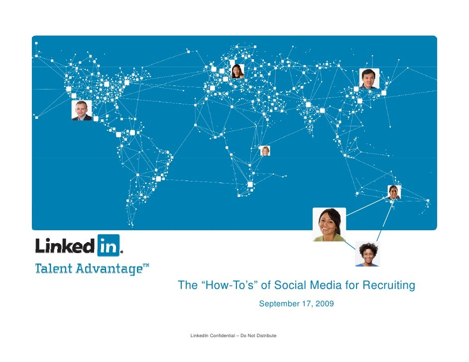 """The """"How-To's"""" of Social Media for Recruiting                                   September 17, 2009     LinkedIn Confidenti..."""