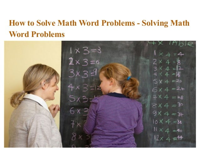 How to Solve Math Word Problems - Solving MathWord Problems