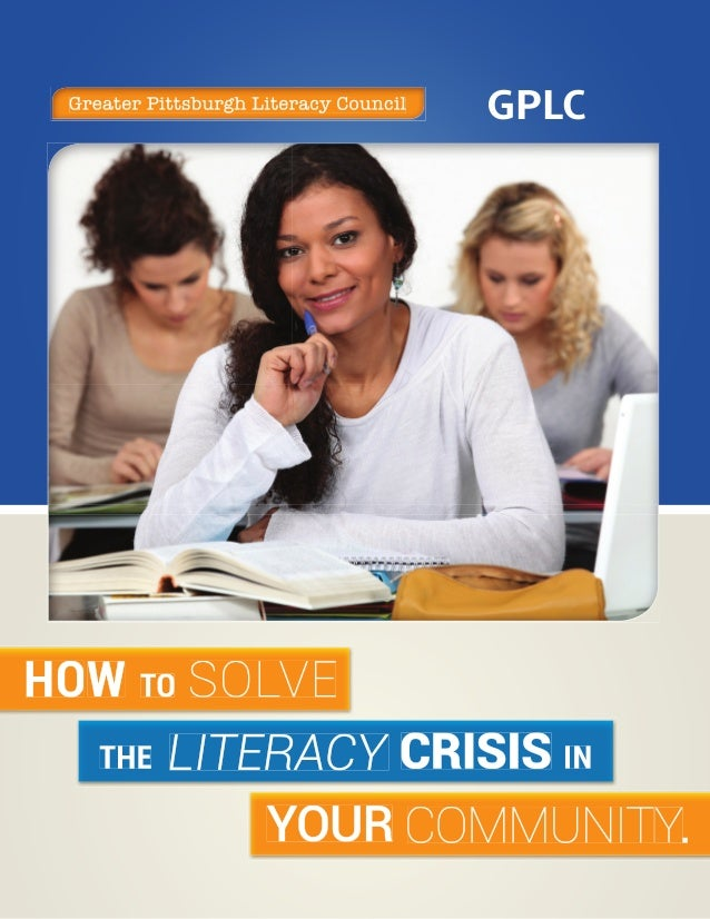 Greater Pittsburgh Literacy Council                                       GPLCHOWHOW TO SOLVE  THE LITERACY CRISIS IN     ...