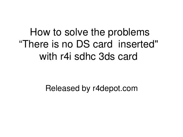"How to solve the problems""there is no ds card inserted"