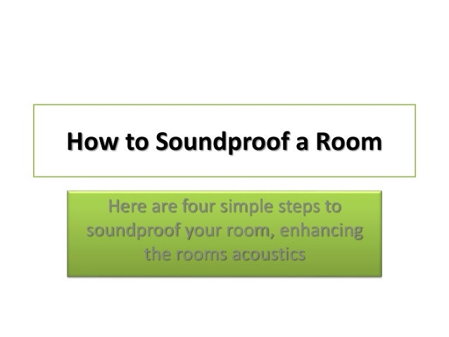 how to soundproof a room. Black Bedroom Furniture Sets. Home Design Ideas