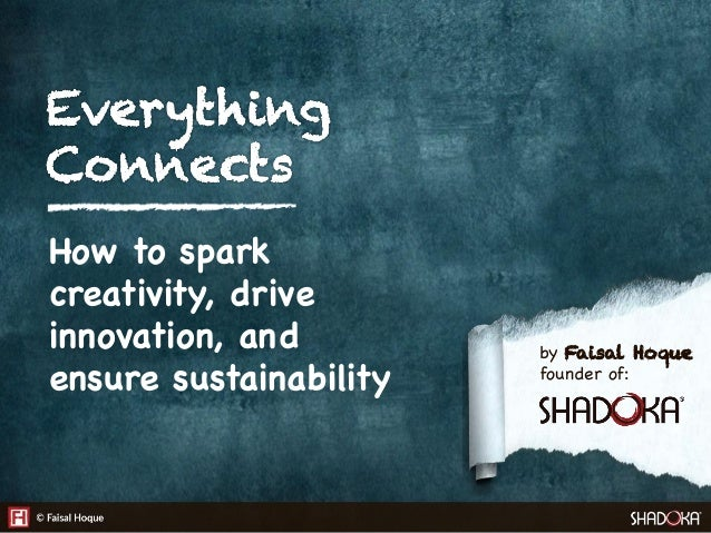 How to spark creativity, drive innovation, and ensure sustainability  by Faisal Hoque founder of: