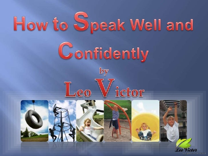 How to Speak Well and Confidently<br />by Leo Victor<br />